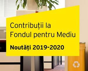Contribuții la Fondul pentru Mediu: care sunt noutățile anunțate pentru 2019-2020?