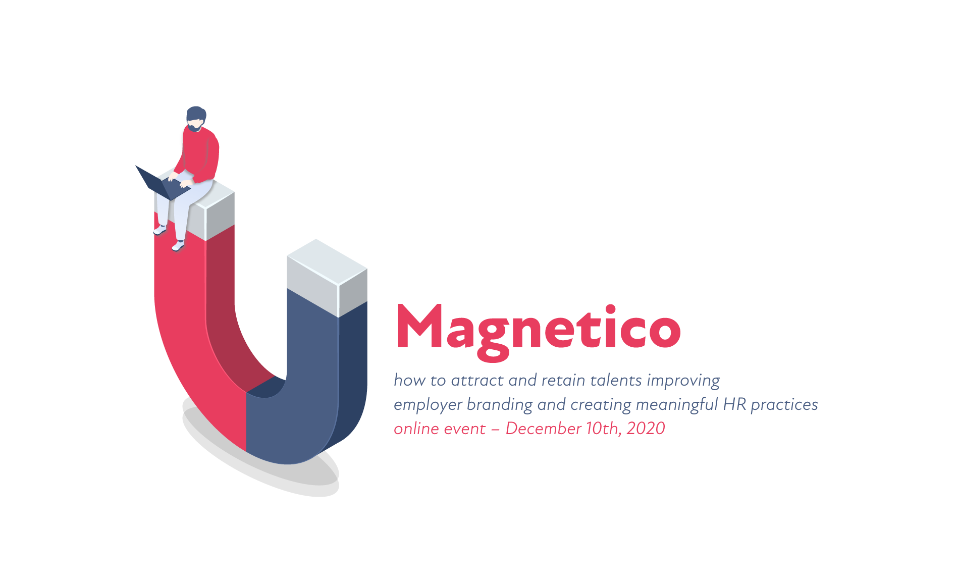 """Prima ediție a evenimentului """"Magnetico. How to attract and retain talents improving employer branding and creating meaningful HR practices"""""""