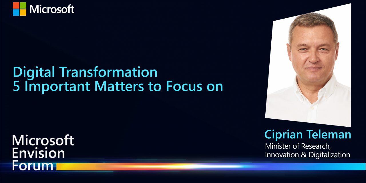 Ciprian Teleman, Ministrul Cercetării, Inovării și Digitalizării, deschide cea de-a doua zi a Microsoft Envision Forum 2021