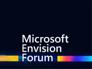 Nu rata Microsoft Envision Forum 2021, disponibil acum on-demand!