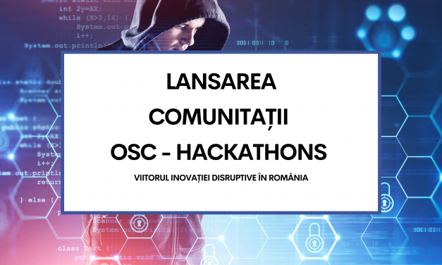 Comunitatea OSC – Hackathons: Viitorul inovației disruptive în România – subiect de discuție la evenimentul de lansare a platformei