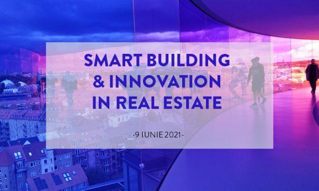 """Pe 9 iunie are loc o nouă ediție online """"Smart Building & Innovation in Real Estate"""""""