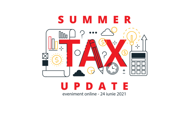 """Noutățile legislative și fiscale la """"Summer Tax Update"""""""